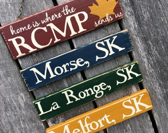 Home Is Where The RCMP Sends Us Hand Painted Custom Hanging Sign ~ CANWEST ~ CAF ~ Candian Military Forces ~