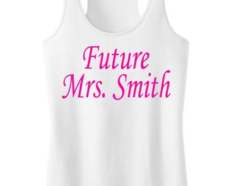 Future Mrs. Tank Top with Personalized Name. Wedding Shirts. Bridesmaid Shirt.Bride Gift. Future Mrs. Bride Gift Ideas.Bridal Shower Shirts