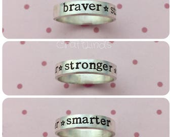 sterling silver ring,braver, stronger, smarter, stars, hand stamped, beleive, personalised, your message, custom made, made to measure