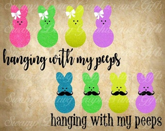 Easter svg, bunny svg, hanging with my peeps svg, digital file, silhouette, cricut, cut file, spring, mustache, girl bunny, boy bunny, svg