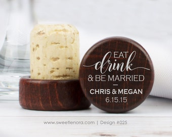 Personalized Wine Stopper - Eat Drink Be Married - Custom Wine Stopper - Wood Wine Stopper - Wedding Favor - Wedding Gift - 025