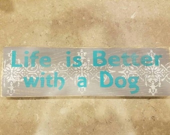 """Paws and Wine -""""Life is Better with a Dog"""" - Wooden Sign"""