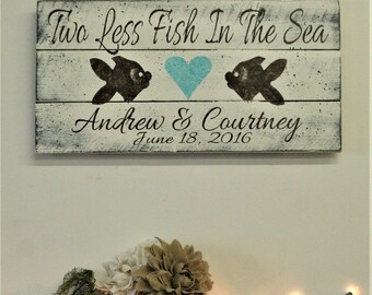Beach Wedding Sign Wood Sign Two Less Fish In The Sea Distressed Wood Pallet Sign Destination Wedding Sign Wedding Gift Bridal Shower Gift