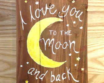 "reclaimed wood wall art - ""I love you to the moon and back"""
