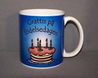 Happy Birthday in Danish Swedish Finnish or Norwegian Coffee Tea Mug