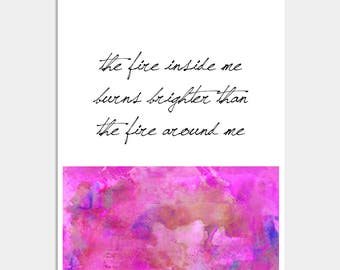 The Fire Inside Me Inspirational Print - Wall Decor - Home Decor - Inspirational Print - Office Art Pr