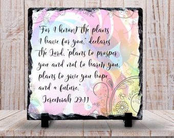 Slate Sign, Pastel Feminine Bible Verse Jeremiah 29:11 I Know The Plans I Have For You - Home Decor, Slate Plaque, Gift Idea