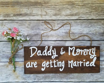 Wedding Announcement child, Pet engagement sign , Daddy and mommy are getting married, Engagement photo prop sign, Wood engagement signs