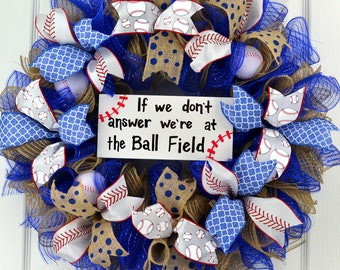 If We Don't Answer We're at the Ball Field wreath - Ball Field wreath - Softball wreath  - Baseball mom gift -  Softball mom - sports wreath