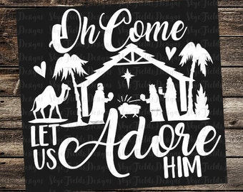 Oh Come Let Us Adore Him SVG Studio Silhouette Cameo Believe Nativity Cricut Christmas Ornament Sign Star Jesus 3 Wise Men Stable Manger
