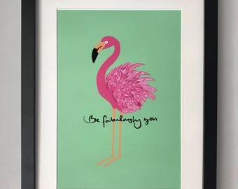 Flamingo bright positive message Be Fabulously you art print