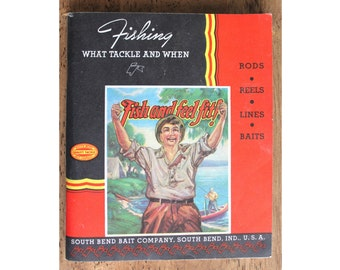 Fishing What Tackle and When Catalog Book 1938 South Bend Bait Company