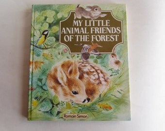 My Little Animal Friends of the Forest 1988 by Romain Simon, illustrated Gautier-Langereau, Vintage Child's Hardcover Picture Books