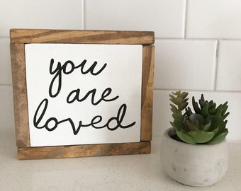 You are loved - inspirational - rustic decor - farmhouse decor