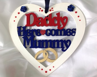 Wedding sign, Daddy here comes Mummy wedding sign