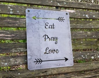 Eat Pray Love Rustic Raw Steel Quote Metal Sign Inspirational Friendship Wedding Anniversary BE Creations