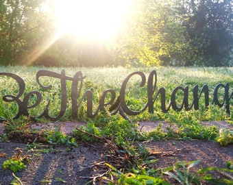 "Be The Change 23"" Rustic Raw Steel Cursive Word Sign Metal Postive Words Kindness by BE Creations"