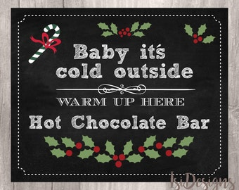 Hot Chocolate Bar Sign, Chalkboard Baby its Cold Outside Drink Table Sign, Winter Hot Cocoa Bar Sign, Printable, INSTANT DOWNLOAD