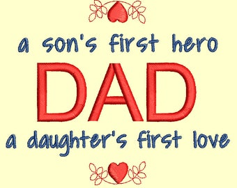 Sons first hero, daughters first love. DAD  Embroidery design.  Machine Embroidery design.  embroidery machine needed to stitch design.