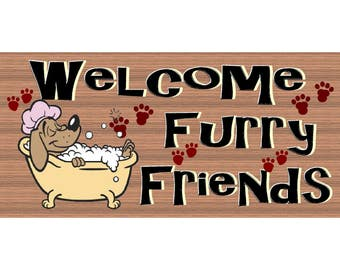 Dog  Wood Signs -Welcome Furry Friend -GS 2658- Veterinarian Sign - Veterinarian Plaque