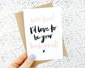Thank you card 'I'd love to be your bridesmaid!' - bridesmaid acceptance card - hand lettered card - brush lettered card - bridesmaid card