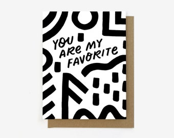 You Are My Favorite - Abstract Pattern - Screen Printed Folding Love Card