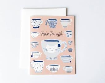 Tea Card, You're Terrific Card, You're Tea-riffic Card, Teacup Card