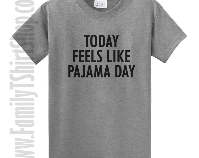 Today Feels Like Pajama Day T-Shirt