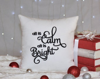 30% OFF Christmas Pillow,All Is Calm All Is Bright Christmas Decoration,Home Decor,Christmas Gift Decorative Pillow INSERT INCLUDED