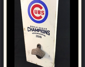 Chicago Cubs World Series Sign l Cubs Bottle Opener l Chicago Cubs World Series Chanpions l Wall Mounted Bottle Opener l Cubs fan gifts