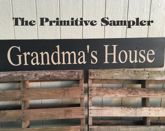 Grandma's House Sign   Primitive  Sign   Grandma's House   Farmhouse  Decor    Shabby  Chic