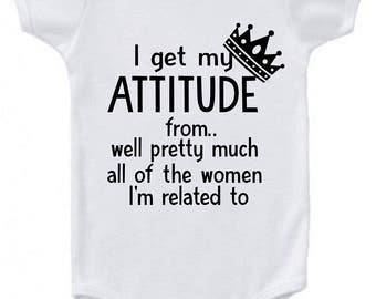 I get my attitude from... infant bodysuit