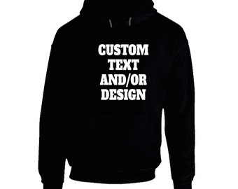 Custom Text And/or Design Custom Hooded Pullover Shirt Design Your Own Shirt  Best Selling