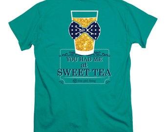 You Had Me at Sweet Tea - Adult T-shirt - Itsa Girl Thing