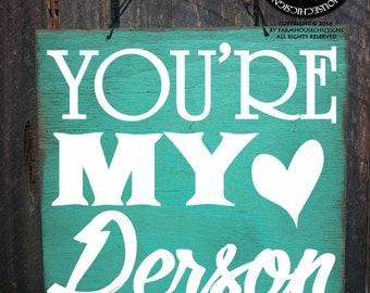 you are my person, you're my person, your my person, gift for boyfriend, gift for girlfriend, gift for bestfriend, valentine's day
