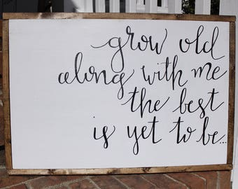 Wood sign- Farmhouse signs- grow old along with me sign