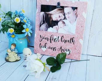 Wooden picture frame, your first breath took ours away, wooden signs family, newborn photo frame, baby shower gift, new baby gift