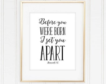 Before Your Were Born, I Set You Apart, Jeremiah 1:5 Bible Verse Art Nursery Decor, Christian Nursery Art, Bible Verse Art, Children's Print