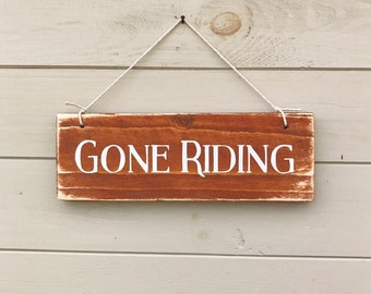 Gone Riding - Wooden Sign