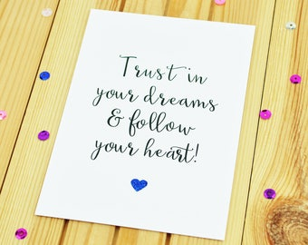 Trust In Your Dreams And Follow Your Heart | Glitter Heart | Inspirational Motivational Postcard A6 | Positive Mantra Quote Print A5/A4