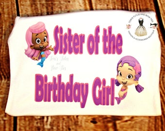 Bubble Guppies Birthday Shirt || Sister of the birthday girl shirt || Bubble Guppies Family Shirts || Girls Bubble Guppies Birthday