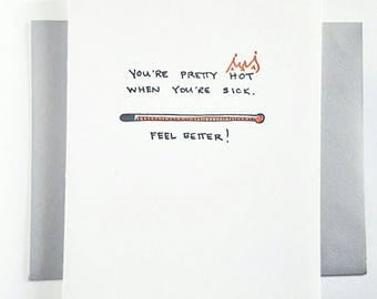 Letterpress Get Well Card - You're pretty hot when you're sick - Feel better