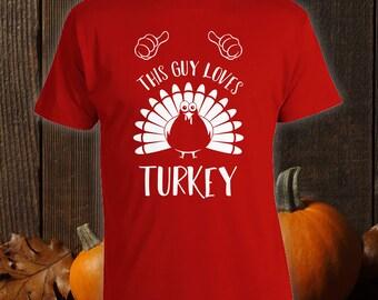This Guy Loves Thanksgiving Shirt, Turkey T Shirt, Holiday T-Shirt, Gift Ideas For Him, Thanksgiving Outfit, Turkey TShirt, Mens Tee CT-805