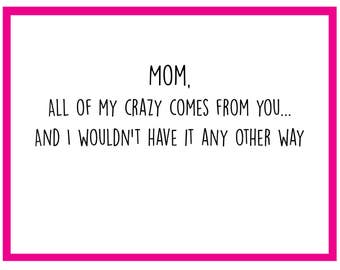 My Crazy - Mother's Day Card