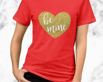Gold Be Mine Heart - Valentine's Day Shirt - Gold Glitter Design