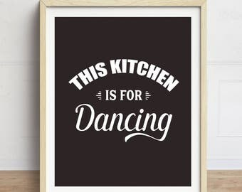 This Kitchen is for Dancing, Funny Kitchen Sign, Kitchen Art Print, Kitchen Quote, Kitchen Typography