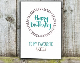 Artist Birthday card, favourite artist funny card