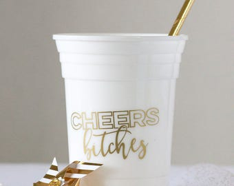 White Cheers Bitches Cup | Bachelorette Cup | Birthday Party Cup | Cheers to 50 Years | 16oz. Double Wall Reusable Plastic Cup