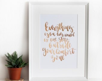 Real Gold Brush Calligraphy Print Everything You Ever Wanted Is One Step Outside Your Comfort Zone Rose Gold Art Typography Copper Print