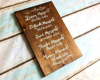 Happy Moments Praise God  Wooden Sign~ Difficult Moments Seek God Quiet Moments Worship God Painful Moments Trust God Every Moment Thank God